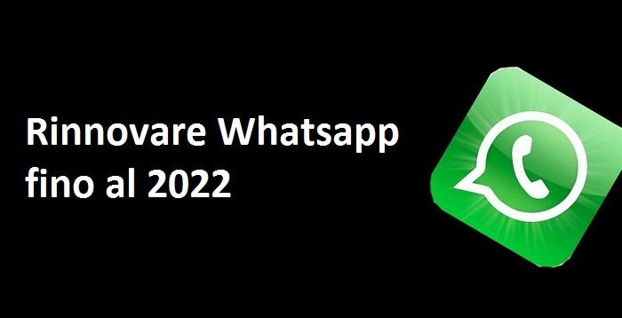 Rinnovare Whatsapp Gratis fino al 2022