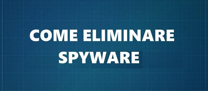 Come eliminare Spyware