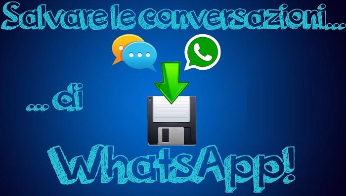 Come salvare conversazioni WhatsApp