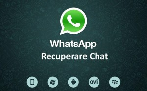 recuperare chat whatsapp