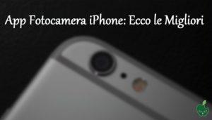 App Fotocamera iPhone: Ecco le Migliori