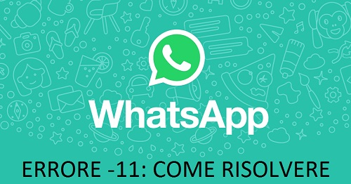 Errore -11 WhatsApp