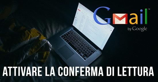Conferma di lettura Gmail: Scoprire se una mail è stata letta