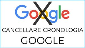 eliminare cronologia google