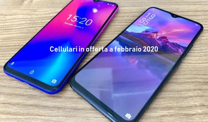 Cellulari in offerta, tutte le offerte di febbraio 2020
