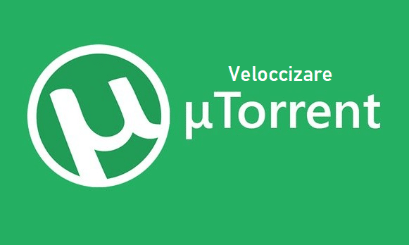 Velocizzare uTorrent, download più rapidi