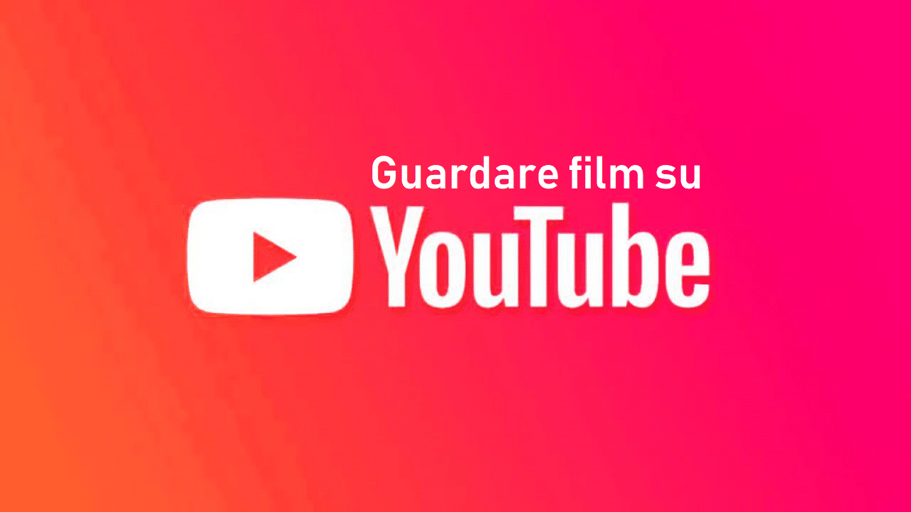 Guardare film su YouTube in streaming